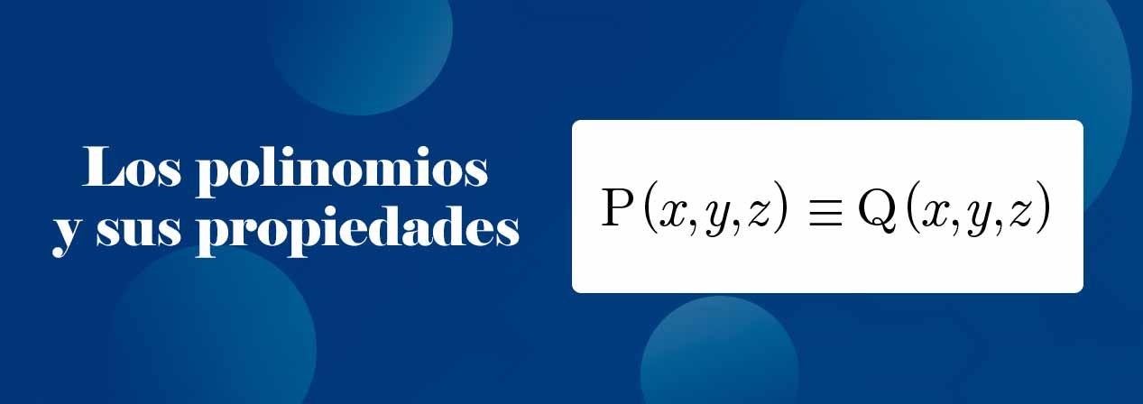 Que son los polinomios y cuales son sus propiedades