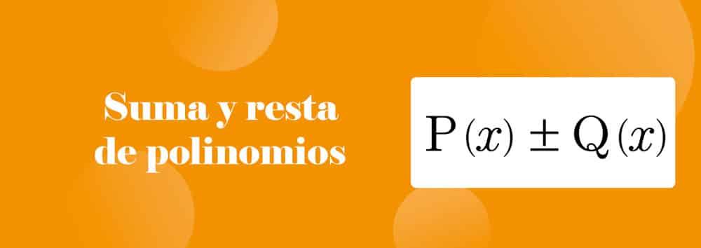 Suma y resta de polinomios