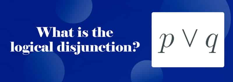 What-is-logical-disjunction