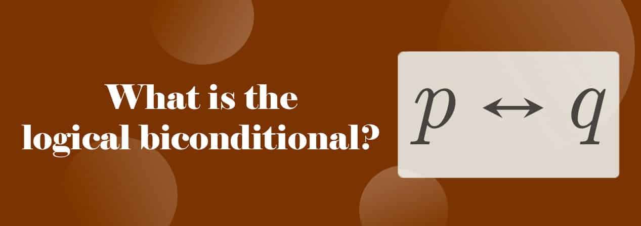 What is biconditional material?