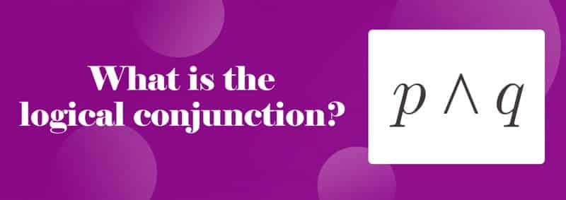 What is the logical conjunction
