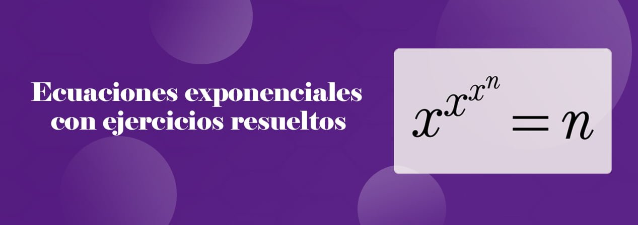 Ecuaciones Exponenciales con ejercicios resueltos