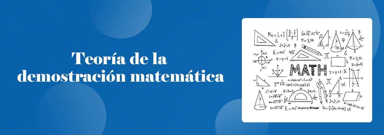 Teoría de la Demostración Matemática